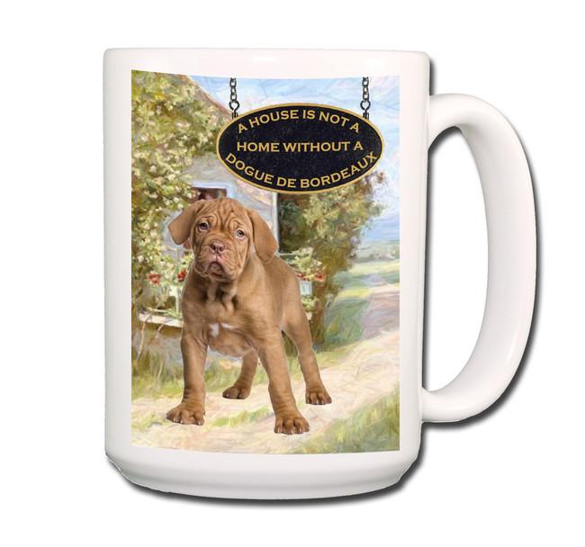 Dogue de Bordeaux a House is Not a Home Coffee Tea Mug 15 oz