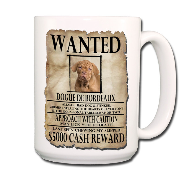 Dogue de Bordeaux Wanted Poster Coffee Tea Mug 15 oz