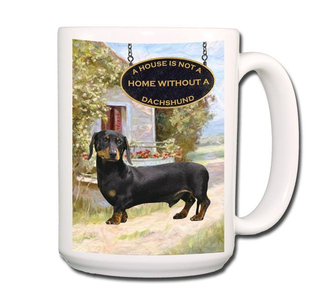 Dachshund a House is Not a Home Coffee Tea Mug 15oz No 2