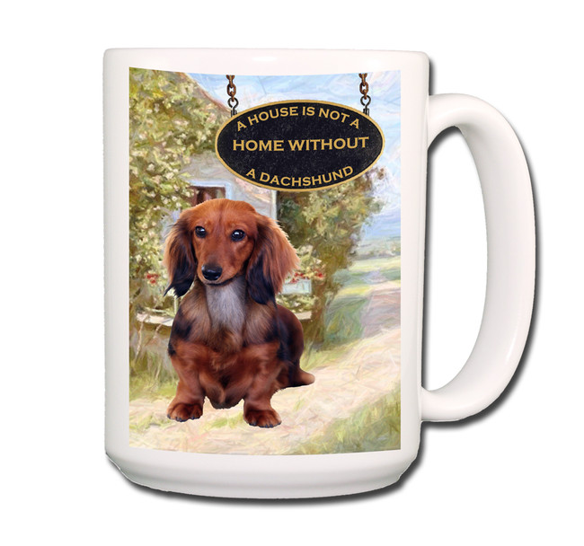 Dachshund a House is Not a Home Coffee Tea Mug 15oz No 4