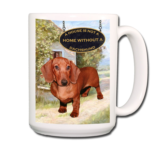 Dachshund a House is Not a Home Coffee Tea Mug 15oz No 5