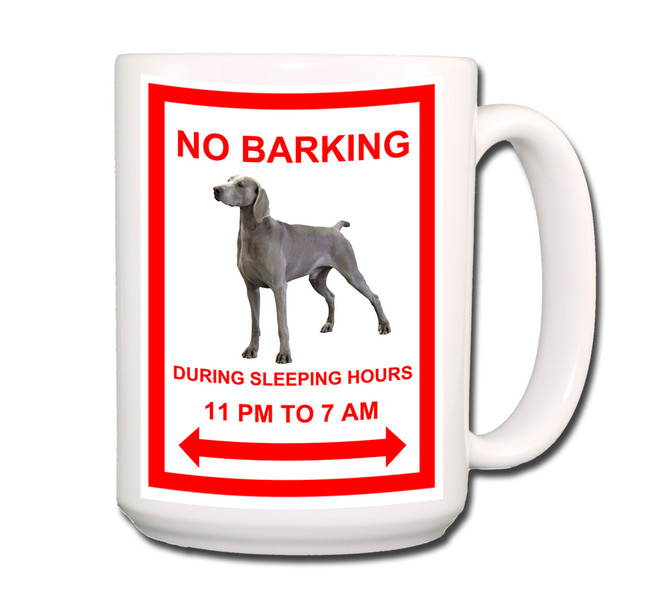 Weimaraner No Barking Coffee Tea Mug 15 oz