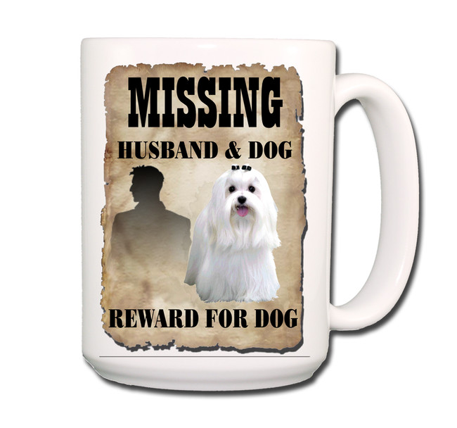 Maltese Husband Missing Reward Coffee Tea Mug 15 oz