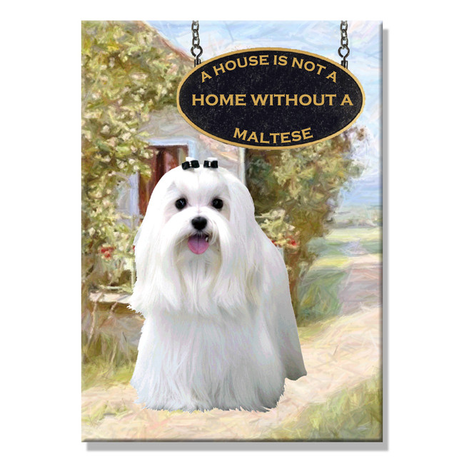 Maltese a House is Not a Home Fridge Magnet