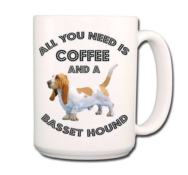 Basset Hound and Coffee is All You Need Coffee Tea Mug 15 oz No 1