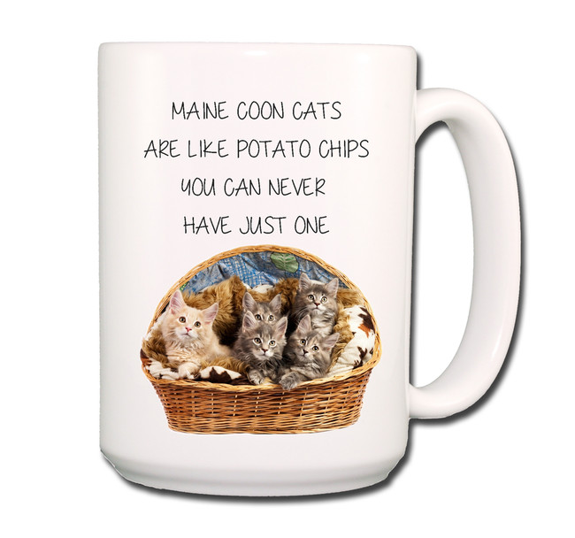Maine Coon Cat Can't Have Just One Coffee Tea Mug 15 oz