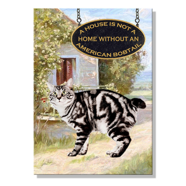 American Bobtail Cat a House is Not a Home Fridge Magnet No 1