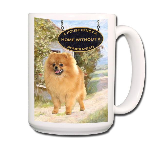 Pomeranian a House is Not a Home Coffee Tea Mug 15 oz