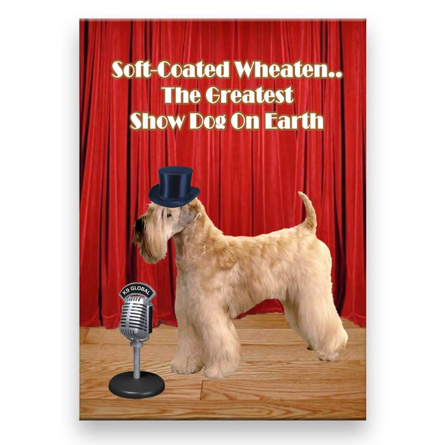 Wheaten Terrier Worlds Greatest Show Dog Fridge Magnet
