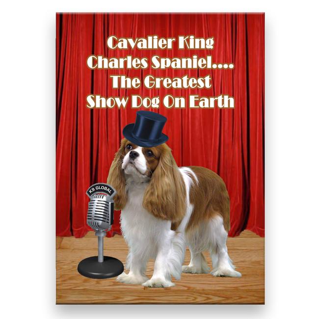 Cavalier King Charles Spaniel Worlds Greatest Show Dog Fridge Magnet No 2