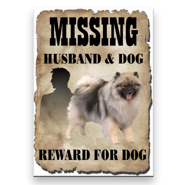 Keeshond Husband Missing Reward Fridge Magnet
