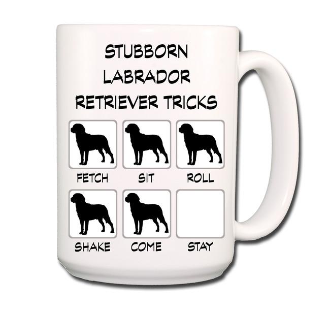 Labrador Retriever Stubborn Tricks Coffee Tea Mug 15 oz