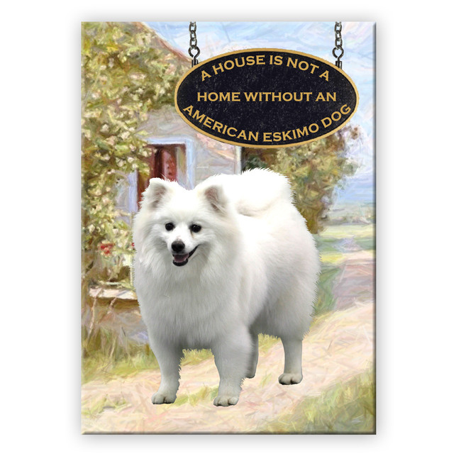 American Eskimo Dog a House is Not a Home Fridge Magnet