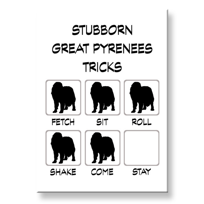 Great Pyrenees Stubborn Tricks Fridge Magnet