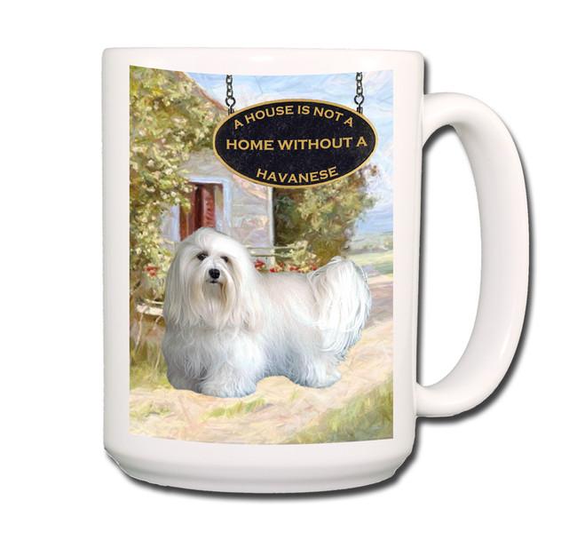 Havanese a House is Not a Home Coffee Tea Mug No 1 15 oz