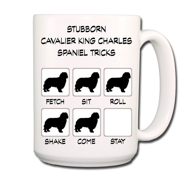 Cavalier King Charles Spaniel Stubborn Tricks Coffee Tea Mug 15oz