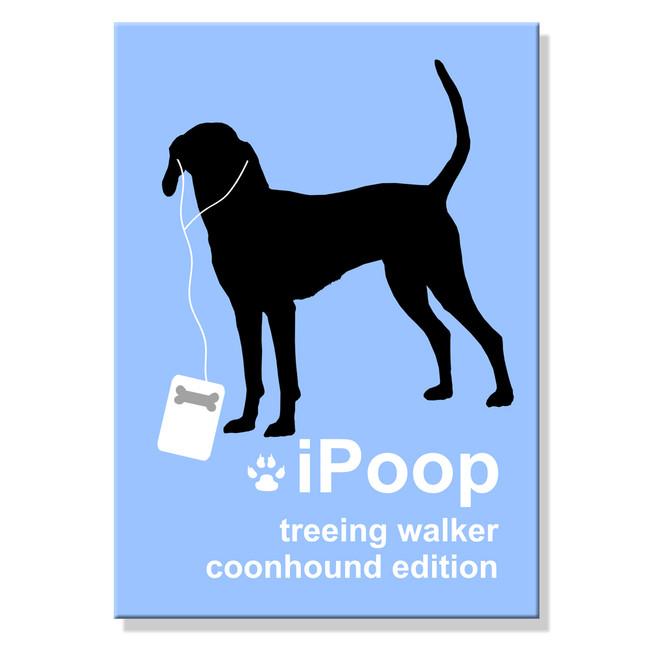 Treeing Walker Coonhound iPoop Fridge Magnet