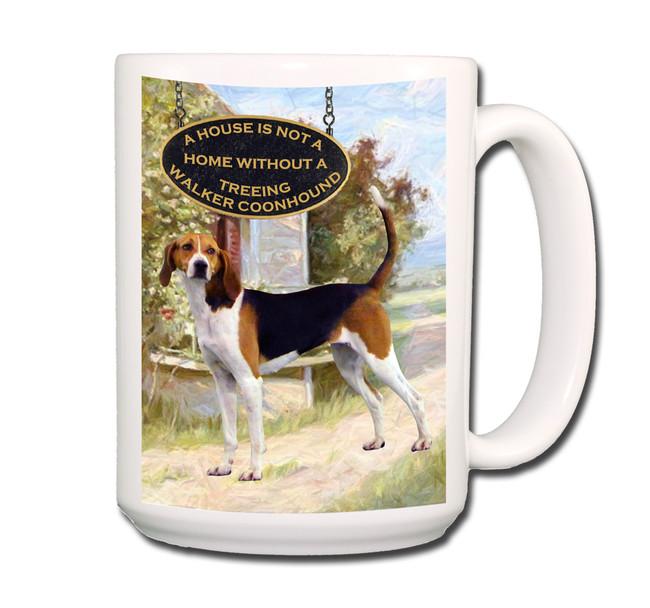 Treeing Walker Coonhound a House is Not a Home Coffee Tea Mug 15 oz