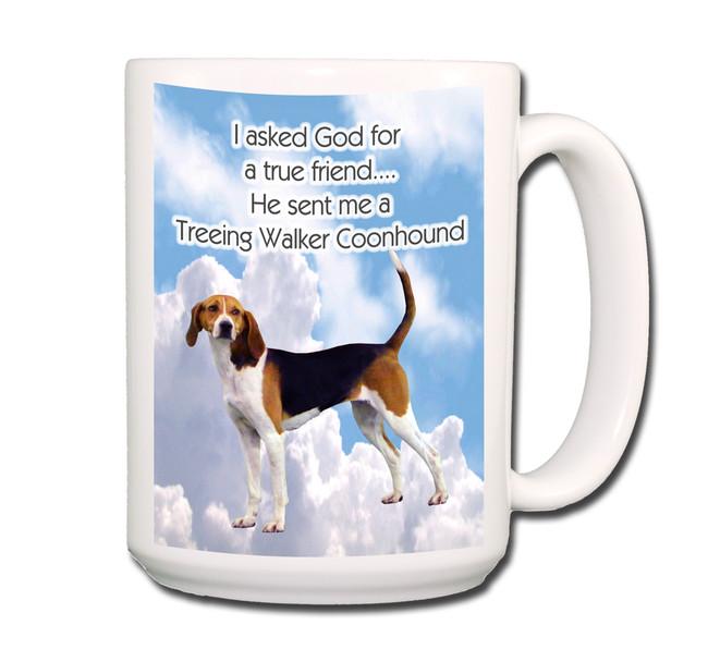 Treeing Walker Coonhound True Friend Coffee Tea Mug 15 oz