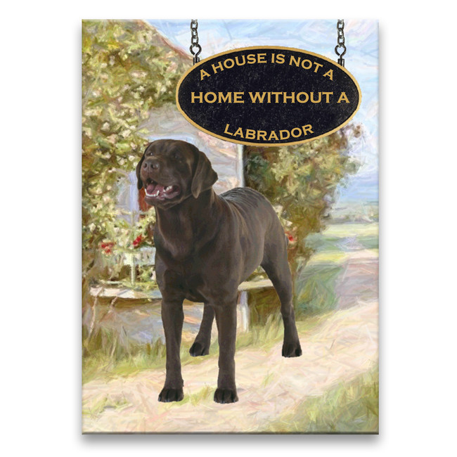 Labrador Retriever a House is Not a Home Fridge Magnet (Chocolate)