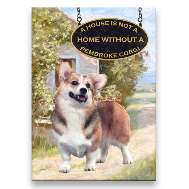 Pembroke Welsh Corgi a House is Not a Home Fridge Magnet No 1