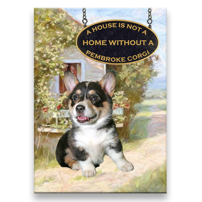 Pembroke Welsh Corgi a House is Not a Home Fridge Magnet No 2