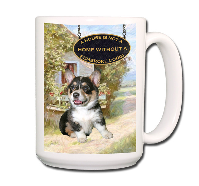 Pembroke Welsh Corgi a House is Not a Home Coffee Tea Mug 15oz No 2
