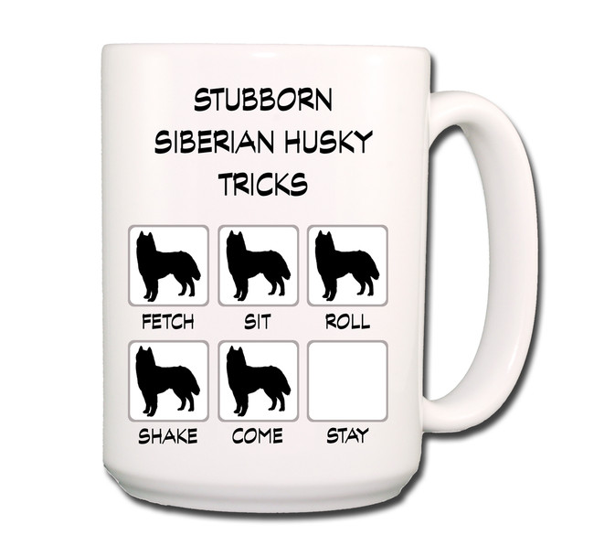 Siberian Husky Stubborn Tricks Coffee Tea Mug 15oz
