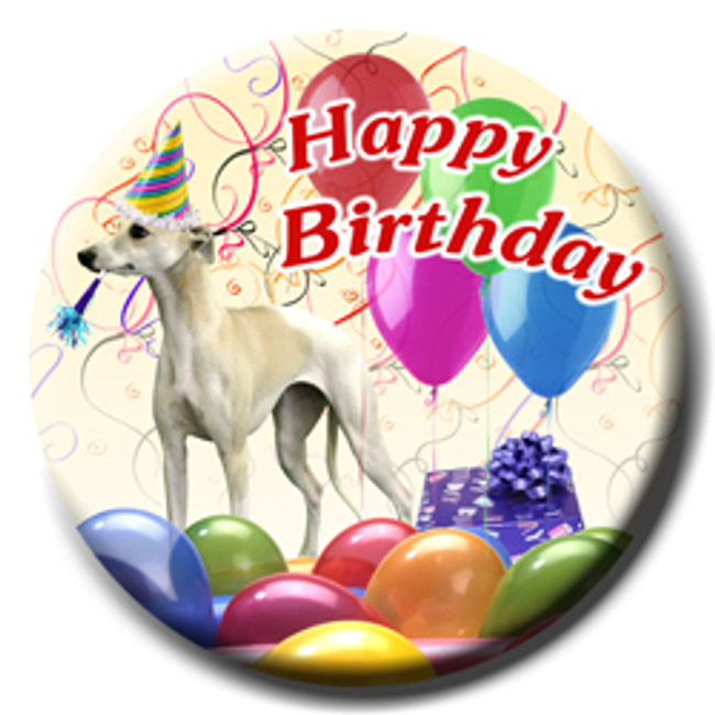 Whippet Happy Birthday Pin Badge