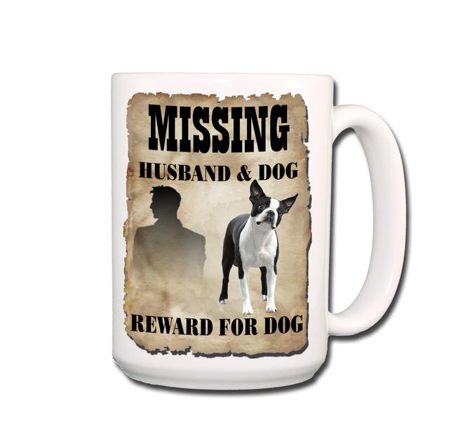Boston Terrier Husband Missing Reward Coffee Tea Mug 15oz No 1