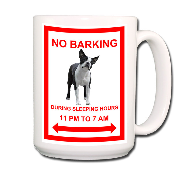 Boston Terrier No Barking Coffee Tea Mug 15oz