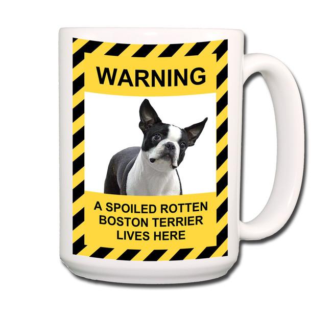 Boston Terrier Spoiled Rotten Coffee Tea Mug 15oz