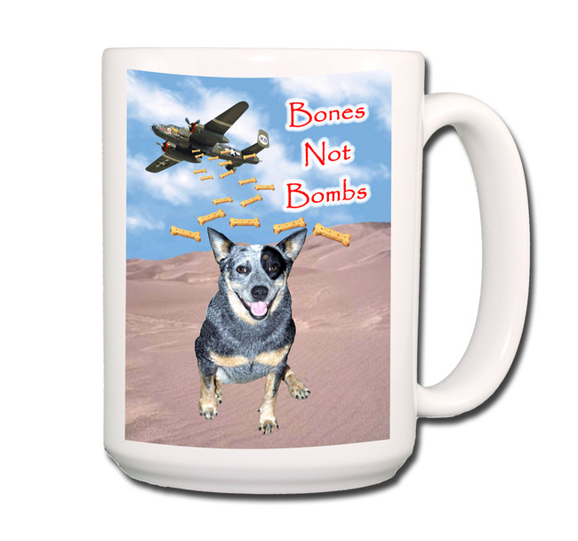 Australian Cattle Dog Bones Not Bombs Coffee Tea Mug 15oz