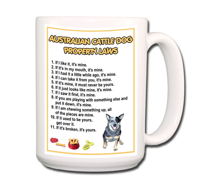 Australian Cattle Dog Property Laws Coffee Tea Mug 15oz