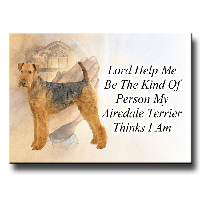 Airedale Terrier Lord Help Me Be Fridge Magnet