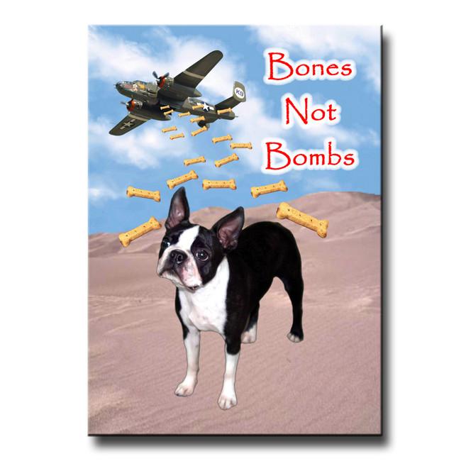 Boston Terrier Bones Not Bombs Fridge Magnet