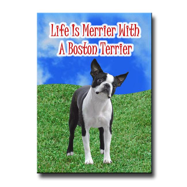 Boston Terrier Life is Merrier Fridge Magnet