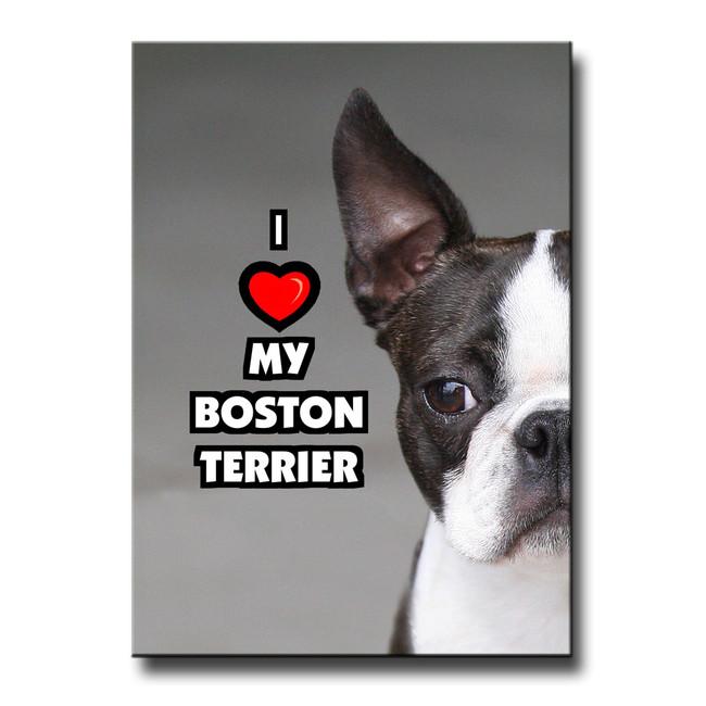 Boston Terrier I Love My Fridge Magnet
