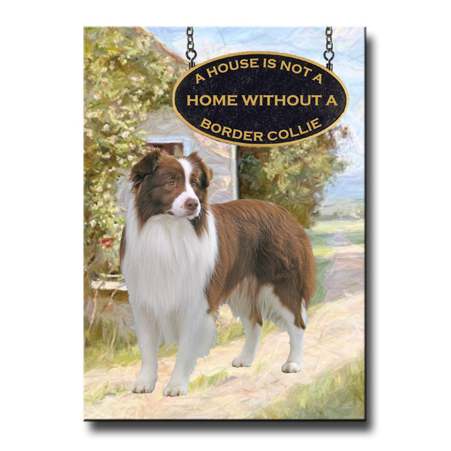 Border Collie a House is Not a Home Fridge Magnet No 2