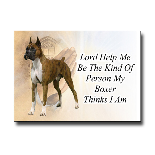 Boxer Lord Help Me Be Fridge Magnet