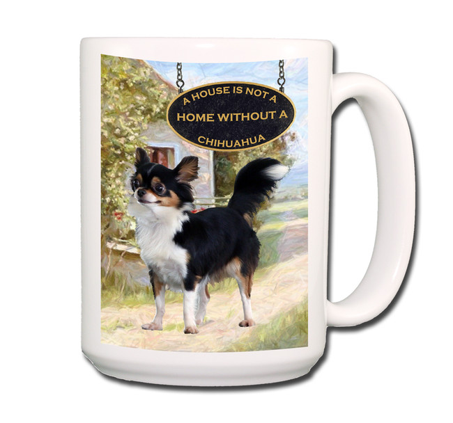 Chihuahua a House is Not a Home Coffee Tea Mug 15oz No 2