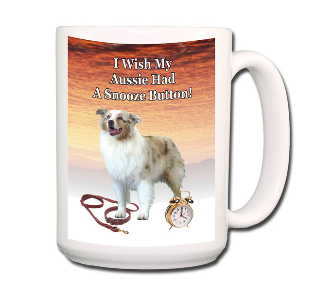 Australian Shepherd Dog Snooze Alarm Coffee Tea Mug 15oz