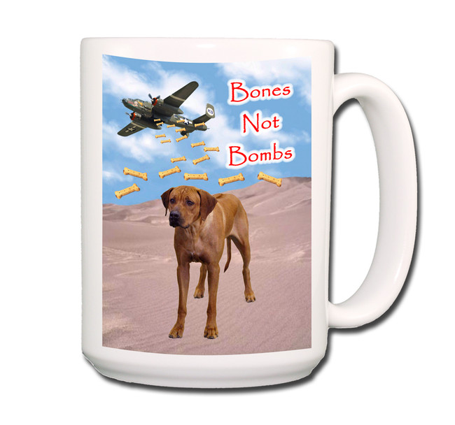 Rhodesian Ridgeback Bones Not Bombs Coffee Tea Mug 15oz