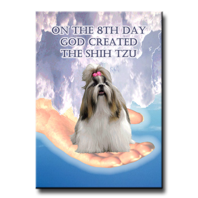 Shih Tzu 8th Day God Created Fridge Magnet