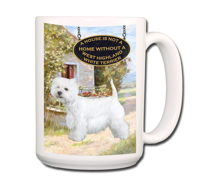 West Highland White Terrier a House is Not a Home Coffee Tea Mug 15oz