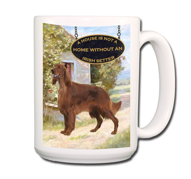 Irish Setter a House is Not a Home Coffee Tea Mug 15oz