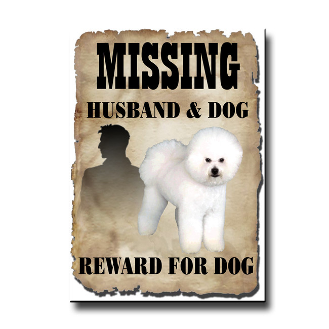 Bichon Frise Husband Missing Reward Fridge Magnet
