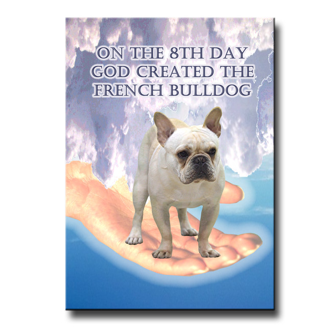 French Bulldog 8th Day God Created Fridge Magnet No 1