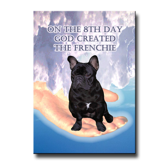 French Bulldog 8th Day God Created Fridge Magnet No 2