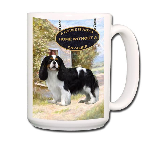 Cavalier King Charles a House is Not a Home Coffee Tea Mug 15oz No 1